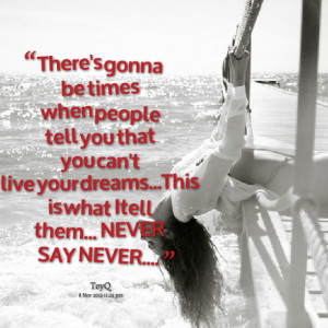 Never Say Never Quotes Quotes picture: there's gonna