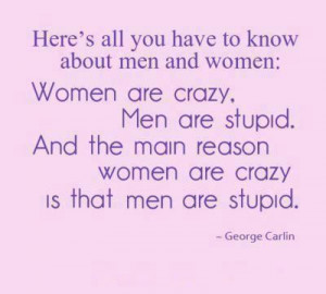 ... Quotes to Live By | Women are crazy. | Words to live by/Funny sayings