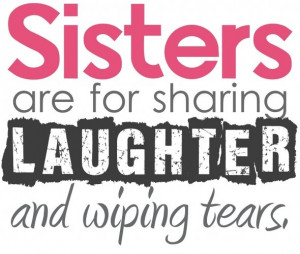 Sister Quotes | Funny Quotes: Funny Quotes About Sisters About Life ...