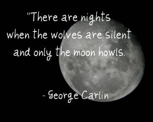 George Carlin Wolf Moon Howl quote
