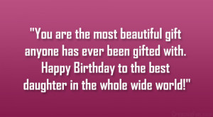 ... with. Happy Birthday to the best daughter in the whole wide world