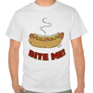 Bite Me Quotes Bite me - hot dog t-shirt