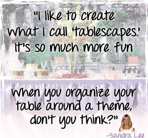 Sandra Lee Tablescape Quote