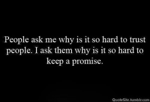 People that dont keep promises