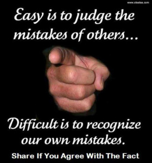 ... the mistakes of others difficult is to recognize our own mistakes