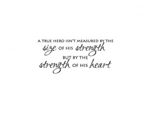 Hercules Wall Saying: A True Hero is Measured By The Strength of His ...