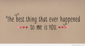 tag archives life love quote you are the best thing in my life quote