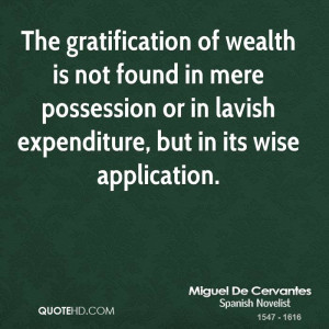 ... mere possession or in lavish expenditure, but in its wise application