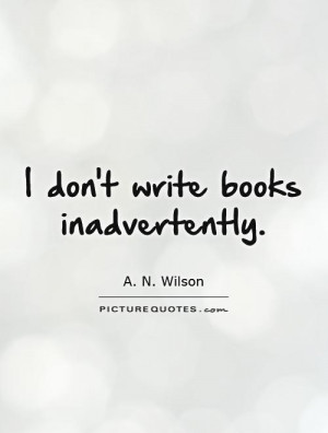 Writer Quotes A N Wilson Quotes