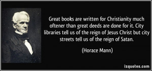 Great books are written for Christianity much oftener than great deeds ...