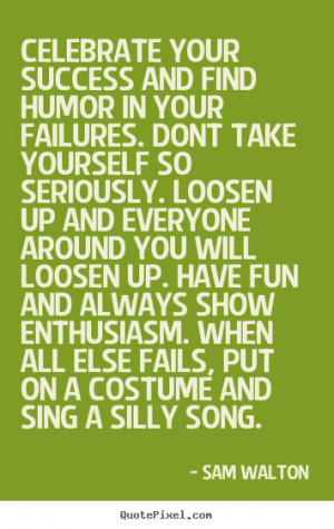 picture quotes about success - Celebrate your success and find humor ...