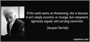 More Jacques Derrida Quotes