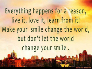 ... Let the world change your smile Make your smile change the world