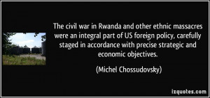 The civil war in Rwanda and other ethnic massacres were an integral ...
