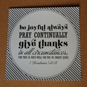 Be Joyful Always Pray Continually : Life hack Quote