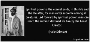 Spiritual power is the eternal guide, in this life and the life after ...