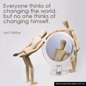 ... thinks of changing the world,but no one thinks of changing himself
