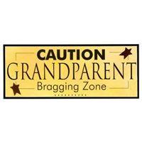 Caution Grandparent Bragging Zone Sign