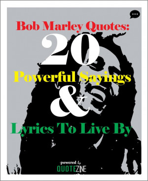 Bob Marley Quotes: 20 Powerful Sayings & Lyrics To Live By