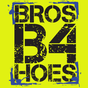 Funny Hoe Quotes Funny hoe quotes bros before
