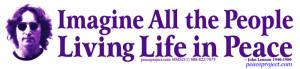 ... The People Living Life In Peace -John Lennon - Small Bumper Sticker