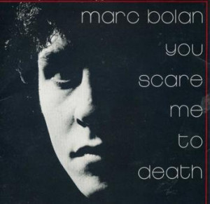 Marc Bolan (T-Rex) - You Scare Me To Death 7