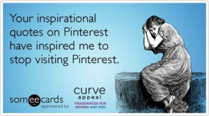 Funny Curve Appeal Ecard: Your inspirational quotes on Pinterest have ...