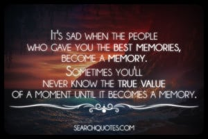 life, past, value, memories, relationship Quotes