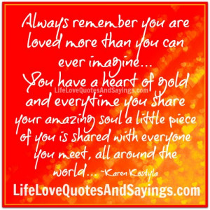You have a heart of gold..
