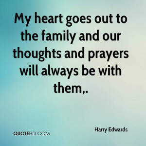 My heart goes out to the family and our thoughts and prayers will ...