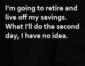 retirement quotes funny retirement quotes funny retirement quotes ...