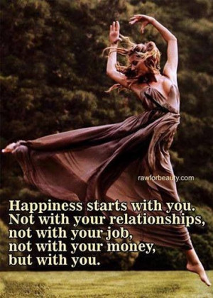 Happiness starts with you / quote