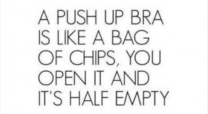... Is Like A Bag Of Chips,you Open It And It's Half Empty ~ Funny Quote