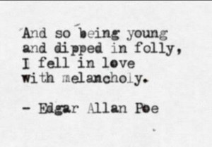 Edgar Allan Poe quote: Melancholy, Fell, Inspiration, Edgar Allan Poe ...