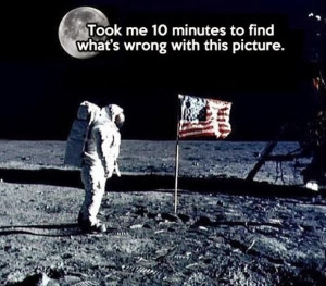 Funny Wrong Lunar Landing Moon Picture Conspiracy - Took me 10 minutes ...