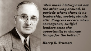 Men make history and not the other way around. In periods where there ...