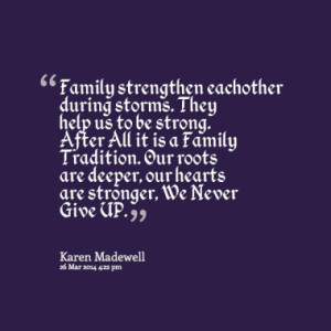 ... Family Tradition. Our roots are deeper, our hearts are stronger, We