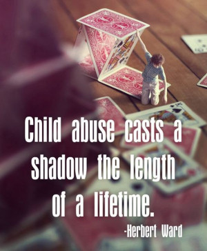 Best Abuse Quote by Herbert Ward - Child Abuse Casts Shadow the Length ...