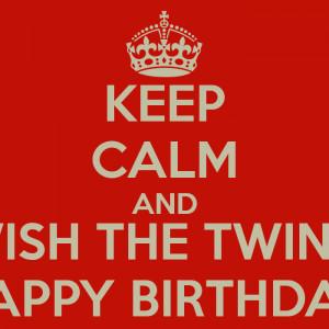Happy Birthday Twins The twins happy birthday!