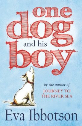 Review 4: One Dog and His Boy by Eva Ibbotson