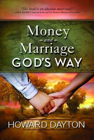 Money and Marriage God's Way by Howard Dayton, Dave Ramsey says it's ...