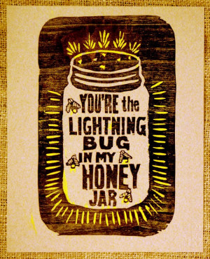 35.00 You're the Lightning Bug in My Honey Jar Woodcut by akurtts