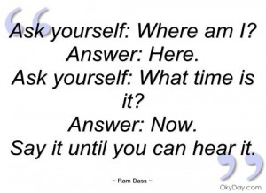 Ram Dass Quotes | Ask yourself - Ram Dass - Quotes and sayings
