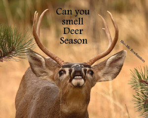 Good Luck Deer Hunting Quotes Can you smell deer season?