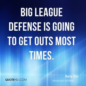 Big league defense is going to get outs most times.