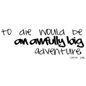 quotes of love. truth, and adventure