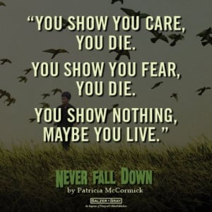 Quote from NEVER FALL DOWN by Patricia McCormick