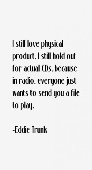 Eddie Trunk Quotes & Sayings