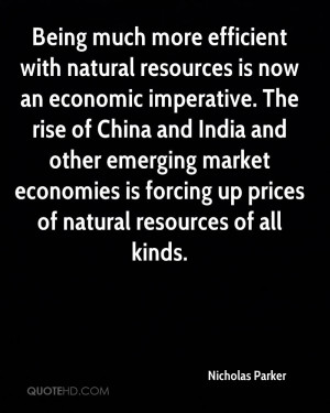 Being much more efficient with natural resources is now an economic ...