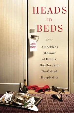 ... Beds: A Reckless Memoir of Hotels, Hustles, and So-Called Hospitality